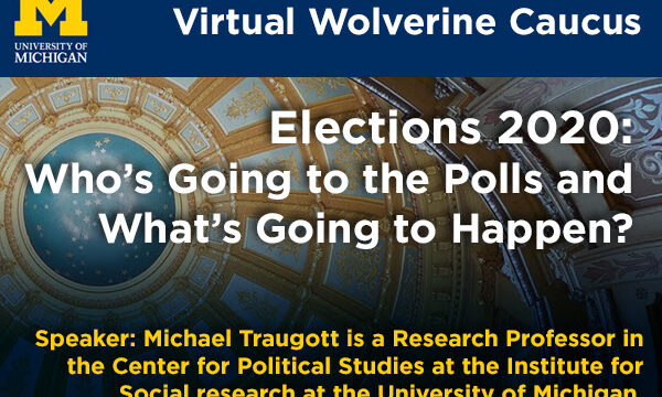 Virtual Wolverine Caucus: Elections 2020