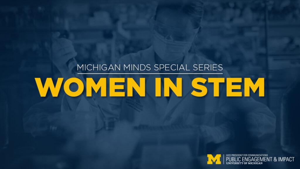 Michigan Minds Special Series: Women in STEM