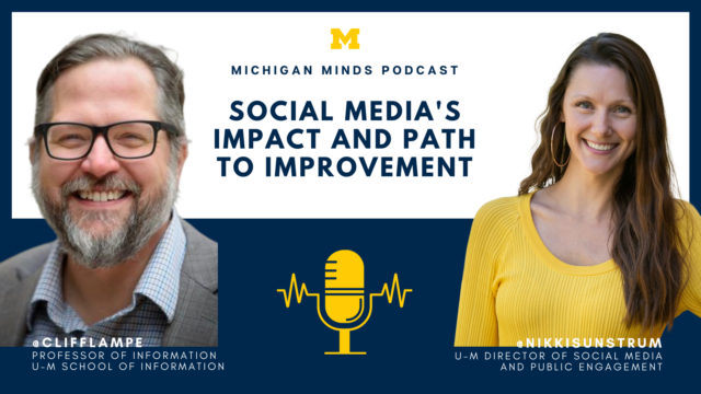 Cliff Lampe and Nikki Sunstrum on Social Media's Impact and Path to Improvement. Michigan Minds podcast.